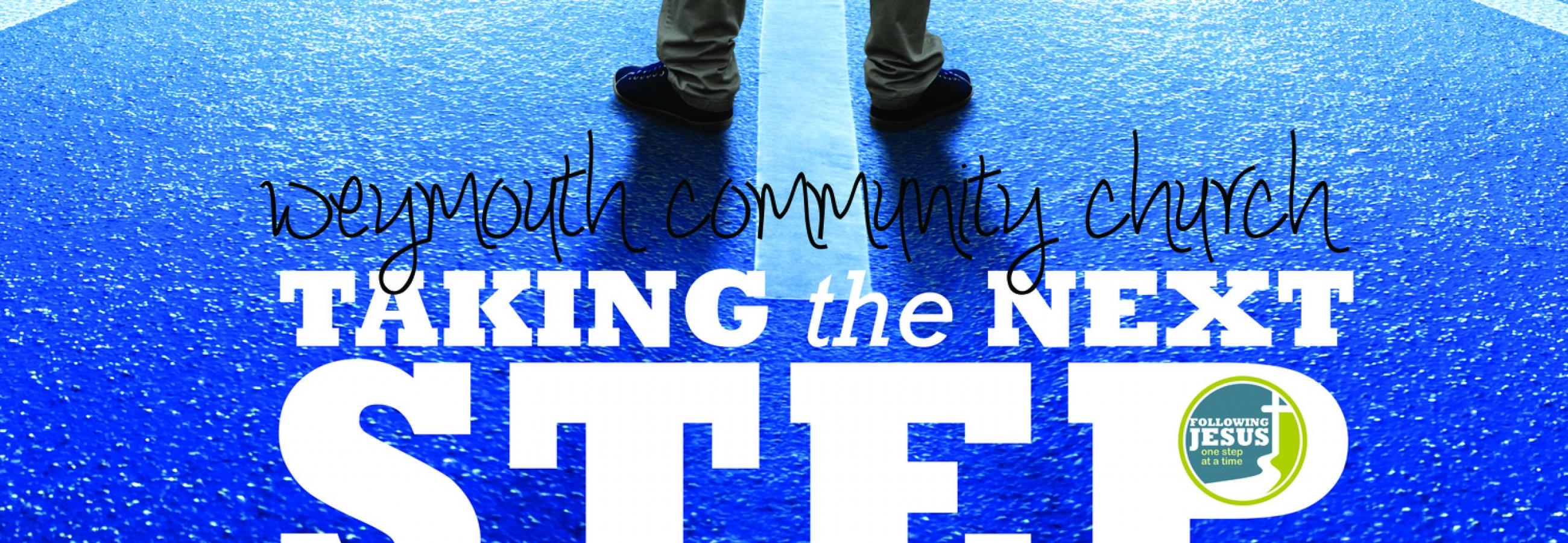 Taking the Next Step Weymouth Church
